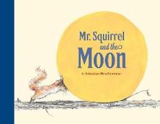 Cover-Bild zu Meschenmoser, Sebastian: Mr. Squirrel and the Moon