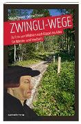 Cover-Bild zu Steiner, Marcel: Zwingli-Wege