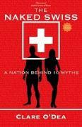 Cover-Bild zu The Naked Swiss von O'Dea, Clare