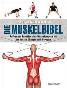 Cover-Bild zu Die Muskelbibel. Aufwärmtraining, Muskelaufbautraining, Kraftausdauertraining, Maximalkrafttraining. Mit und ohne Geräte. Für Anfänger und Fortgeschrittene von Manocchia, Pat