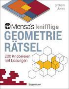 Cover-Bild zu Mensa's knifflige Geometrierätsel. Mathematische Aufgaben aus der Trigonometrie und räumlichen Vorstellungskraft. 3D-Rätsel, Pentominos, Tangrams, Streichholzpuzzles, Flächenrätsel u.v.m von Jones, Graham