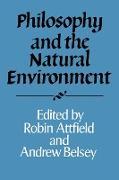 Cover-Bild zu Philosophy and the Natural Environment von Attfield, Robin (Hrsg.)