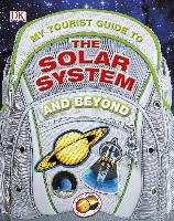 Cover-Bild zu Dartnell, Lewis: My Tourist Guide to the Solar System...And Beyond (eBook)