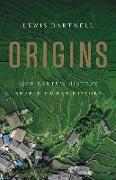 Cover-Bild zu Dartnell, Lewis: Origins: How Earth's History Shaped Human History