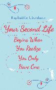 Cover-Bild zu eBook Your Second Life Begins When You Realize You Only Have One