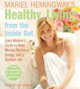Cover-Bild zu Mariel Hemingway's Healthy Living from the Inside Out CD