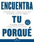 Cover-Bild zu Encuentra Tu Porque: Una Guia Practica Para Encontrar un Proposito en el Trabajo = Find Your Why von Sinek, Simon
