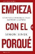 Cover-Bild zu Empieza Con el Porque: Como los Grandes Lideres Motivan A Actuar = Start with Why von Sinek, Simon