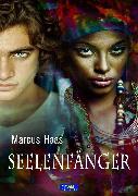Cover-Bild zu Haas, Marcus: Seelenfänger (eBook)