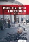 Cover-Bild zu Weber, Georg (Hrsg.): Rebellion unter Laubenbögen