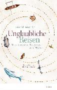 Cover-Bild zu Barrie, David: Unglaubliche Reisen (eBook)