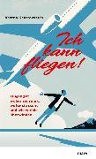 Cover-Bild zu Kantrowitsch, Verena: Ich kann fliegen! (eBook)