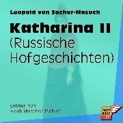 Cover-Bild zu Sacher-Masoch, Leopold von: Katharina II (Ungekürzt) (Audio Download)