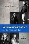 Cover-Bild zu Graf-Stuhlhofer, Franz: Naturwissenschaftler und die Frage nach Gott (eBook)