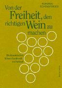 Cover-Bild zu Echensperger, Romana: Von der Freiheit, den richtigen Wein zu machen