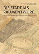 Cover-Bild zu Die Stadt als Raumentwurf von Magnago Lampugnani, Vittorio (Hrsg.)