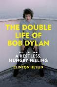 Cover-Bild zu Heylin, Clinton: The Double Life of Bob Dylan Vol. 1