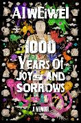 Cover-Bild zu Weiwei, Ai: 1000 Years of Joys and Sorrows