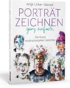 Cover-Bild zu Linker-Wenzel, Antje: Porträtzeichnen ganz einfach. Die Kunst ausdrucksstarker Gesichter