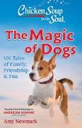 Cover-Bild zu eBook Chicken Soup for the Soul: The Magic of Dogs