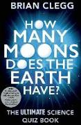 Cover-Bild zu Clegg, Brian: How Many Moons Does the Earth Have?