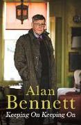 Cover-Bild zu Bennett, Alan: Keeping On Keeping On