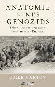 Cover-Bild zu Bartov, Omer: Anatomie eines Genozids (eBook)