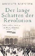 Cover-Bild zu Brenner, Michael: Der lange Schatten der Revolution (eBook)