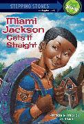 Cover-Bild zu Miami Jackson Gets It Straight von Mckissack, Patricia