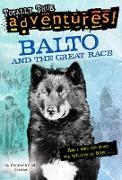 Cover-Bild zu Balto and the Great Race (Totally True Adventures) von Kimmel, Elizabeth Cody