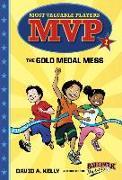 Cover-Bild zu MVP #1: The Gold Medal Mess von Kelly, David A.