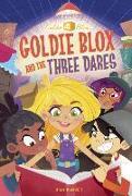 Cover-Bild zu Goldie Blox and the Three Dares (GoldieBlox) von Mcanulty, Stacy