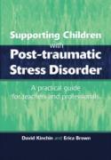 Cover-Bild zu Supporting Children with Post Tramautic Stress Disorder (eBook) von Kinchin, David