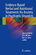 Cover-Bild zu Evidence-Based Herbal and Nutritional Treatments for Anxiety in Psychiatric Disorders (eBook) von Sarris, Jerome (Hrsg.)