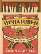 Cover-Bild zu Miniaturen - Wie kleine Dinge die Welt verändern