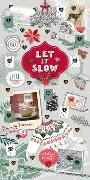 Cover-Bild zu Let it slow - Ein hyggeliger Adventskalender für entspannte Momente in der Vorweihnachtszeit