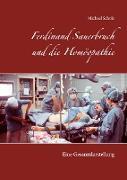 Cover-Bild zu Scholz, Michael: Ferdinand Sauerbruch und die Homöopathie