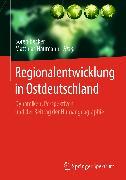 Cover-Bild zu Naumann, Matthias (Hrsg.): Regionalentwicklung in Ostdeutschland (eBook)