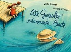 Cover-Bild zu Rohner, Viola: Wie Großvater schwimmen lernte
