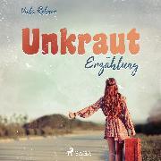 Cover-Bild zu Rohner, Viola: Unkraut - Erzählung (Ungekürzt) (Audio Download)
