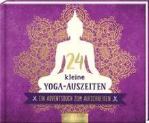 Cover-Bild zu 24 kleine Yoga-Auszeiten für den Advent - Ein Adventsbuch zum Aufschneiden
