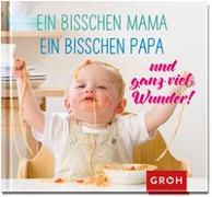 Cover-Bild zu Ein bisschen Mama, ein bisschen Papa ? und ganz viel Wunder!