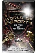 Cover-Bild zu World of E-Sports: Die Falle der Assassinen von Lenk, Fabian