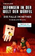 Cover-Bild zu Gefangen in der Welt der Würfel. Die Falle im Nether. Ein Abenteuer für Minecrafter von Lenk, Fabian