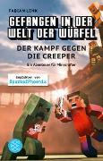 Cover-Bild zu Gefangen in der Welt der Würfel. Der Kampf gegen die Creeper. Ein Abenteuer für Minecrafter von Lenk, Fabian