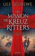 Cover-Bild zu Die Mission des Kreuzritters (eBook) von Schiewe, Ulf
