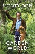 Cover-Bild zu My Garden World von Don, Monty