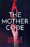 Cover-Bild zu The Mother Code von Stivers, Carole