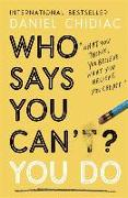 Cover-Bild zu Who Says You Can't? You Do von Chidiac, Daniel