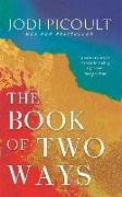 Cover-Bild zu The Book of Two Ways: A stunning novel about life, death and missed opportunities von Picoult, Jodi